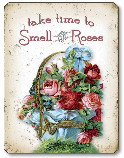 Take Time To Smell The Roses Wall Plaque