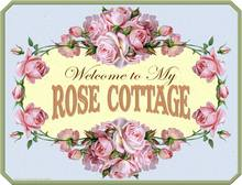 Item 1071 Welcome To My Rose Cottage Plaque